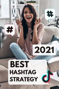 Best Hashtag Strategy for TikTok 2021