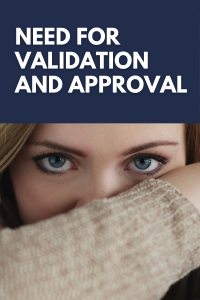 Fear of Social Disapproval: Constant Need for Validation and Approval
