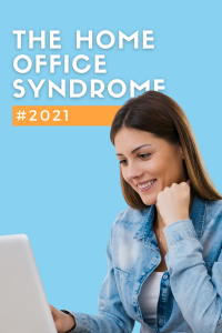 The Home Office Syndrome of 2021 - mental health issues