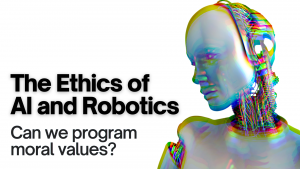 The Ethics of Artificial Intelligence and Robotics_ Can We Program Moral Values_