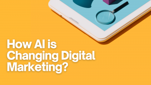 How AI is Changing Digital Marketing? Examples and Benefits