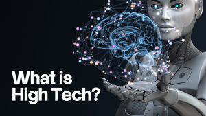 What is High Tech? Definition and Industry Examples
