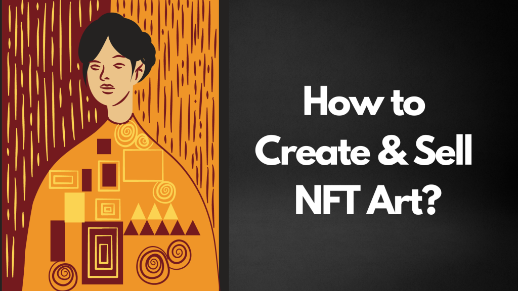 How to Create and Sell NFT Art and Crypto Art?